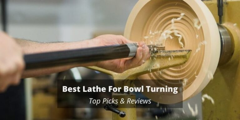 Best Lathe For Bowl Turning