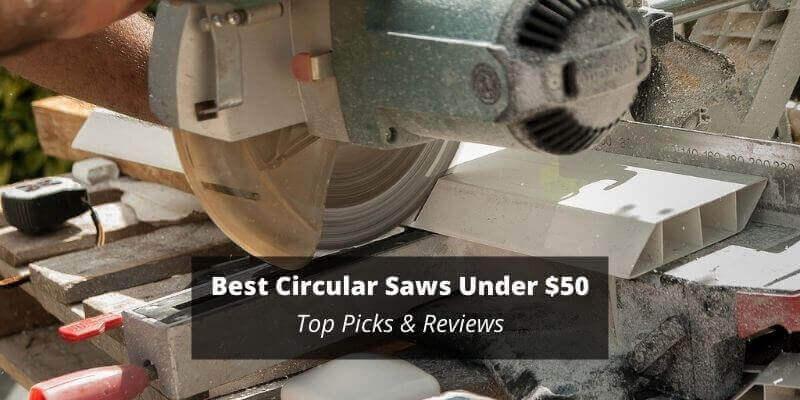 Best Circular Saw Under 50