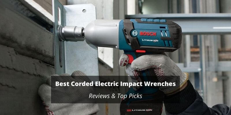 Best Corded Electric Impact Wrenches