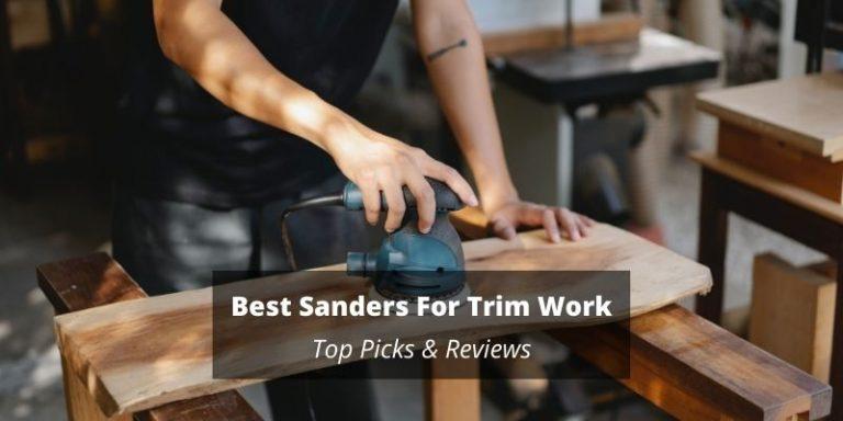 Best sanders for trim work