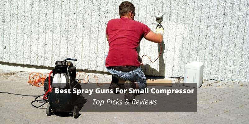 Best Spray Gun For Small Compressor