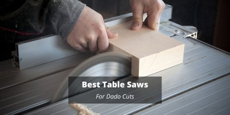 Best Table Saws For Dado Cuts