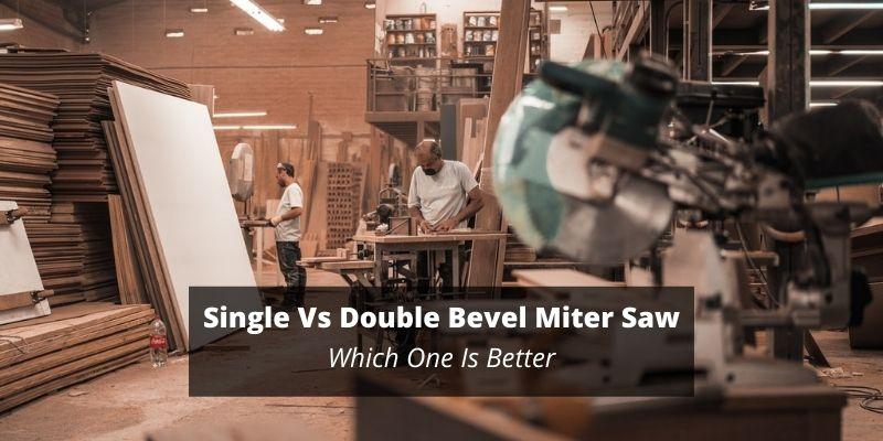 Single Vs Double Bevel Miter Saw
