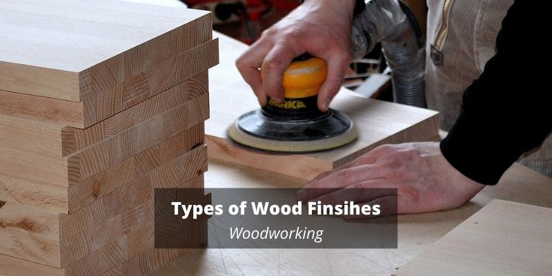 Types of wood finishes