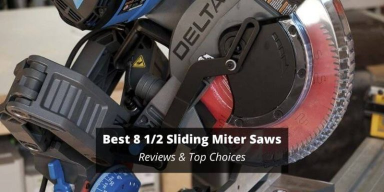 Best 8 1/2 Sliding Miter Saws