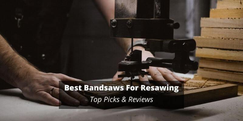 Best Bandsaws For Resawing
