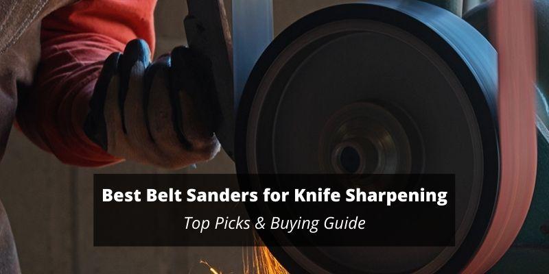 Best Belt Sander for Knife Sharpening