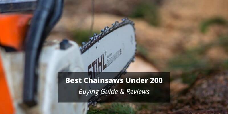 Best Chainsaws Under 200