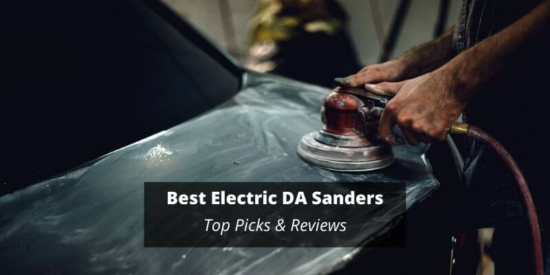 Best Electric DA Sanders For Auto Body Work