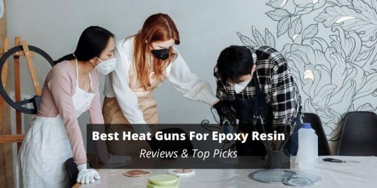best heat gun for epoxy resin