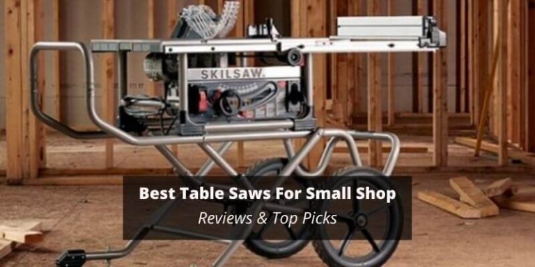 Best Table Saws For Small Shop