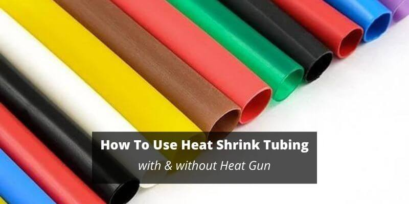 how to use heat shrink tubing