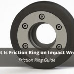 what is friction ring on impact wrench