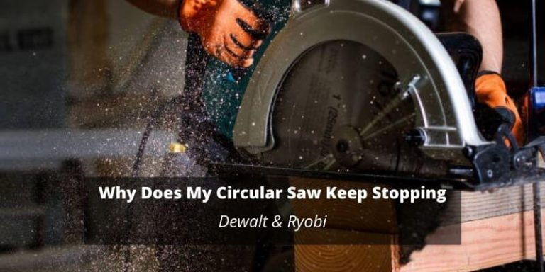 why does my circular saw keep stopping